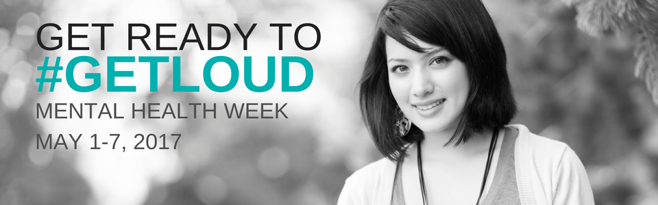 Get Ready to Get Loud for CMHA Mental Health Week