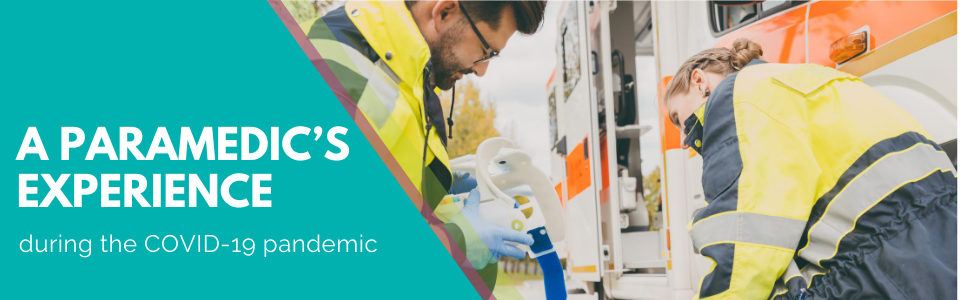 A paramedic's experience during the COVID-19 pandemic